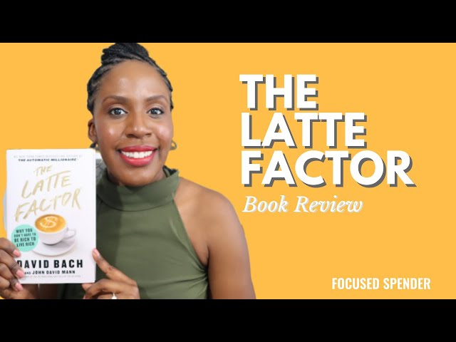 The Latte Factor Book Review - Who Should Read and Who Should Skip