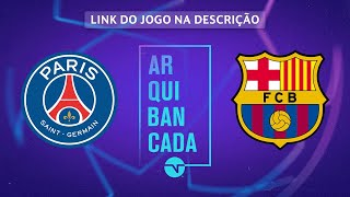 PSG X BARCELONA (NARRAÇÃO AO VIVO) - CHAMPIONS LEAGUE