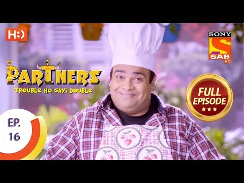Partners Trouble Ho Gayi Double - Ep 16 - Full Episode - 19th December, 2017