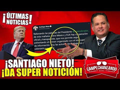 ¡ÚLTIMAS NOTICIAS! AMLO SORPRENDIDO ANTE LA ESTRATEGIA DE SANTIAGO NIETO ¡APOYO TRUMP!