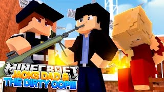 Minecraft Adventure - THE DIRTY COP IS JACKS DAD'S PARTNER!!!