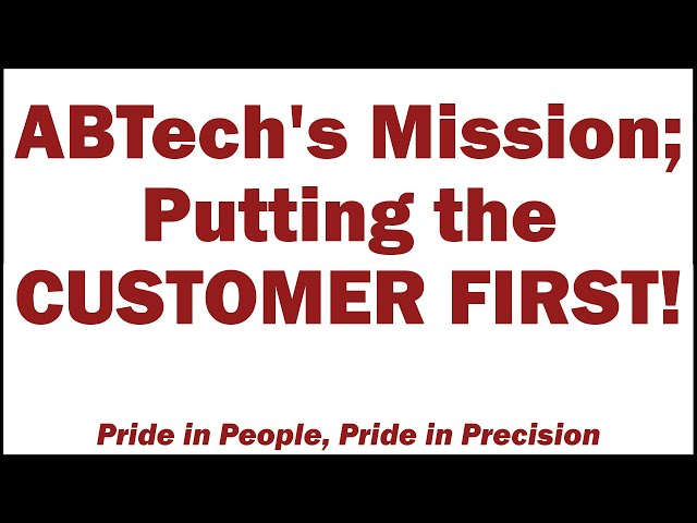 ABTech's Mission; Putting the Customer First!