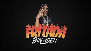Fritada - Mc Bin Laden (COMPLETA)