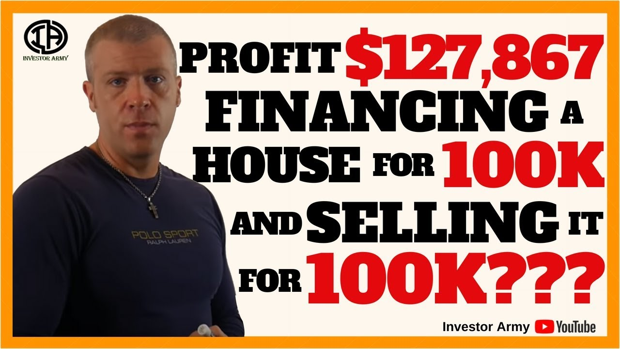 Profit $127,867 Financing a house for 100k and Selling it For 100K???