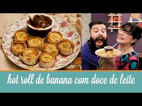 Hot Roll de Banana com Doce de Leite | Cozinha para 2