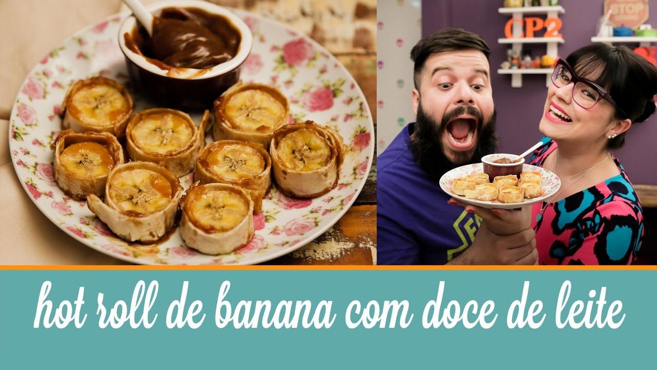 Hot Roll De Banana Com Doce De Leite  Cozinha Para 2 -9151