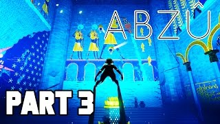 ABZU Gameplay Walkthrough Part 3 - ORANGE AND LELLOW (PS4 Exclusive Gameplay 1080p)