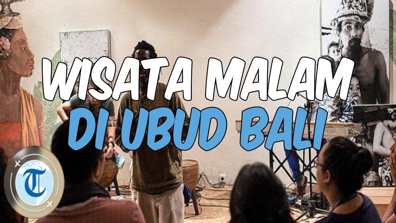 5 Wisata Malam Di Ubud Bali Yang Menarik Dikunjungi Saat Liburan Akhir Pekan