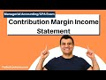 Contribution Margin Income Statement | Managerial Accounting | CMA Exam