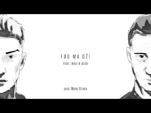 Nerieš - Fog ma dží (feat. Kali & Alex)  prod. Matej Straka