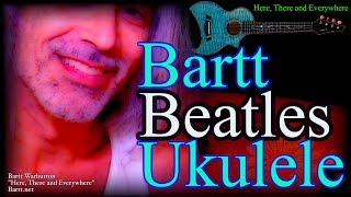"Ukulele Beatles by Bartt ""Here, There and Everywhere"""