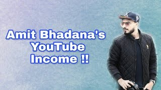 AMIT BHADANA EARNINGS REVEALED - How much Amit bhadana earns from his YouTube Channel - Amit Bhadana