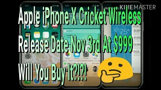 Apple iPhone X Cricket Wireless Release Date Nov 3rd At $999 Will You Buy It?!?!