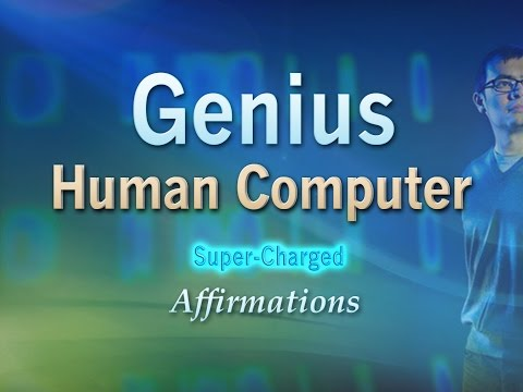 Genius - Human Computer - Memory Genius Super-Charged Affirmations