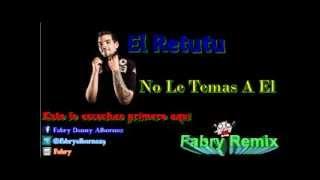 El Retutu - No le temas a el (Fabry Remix)