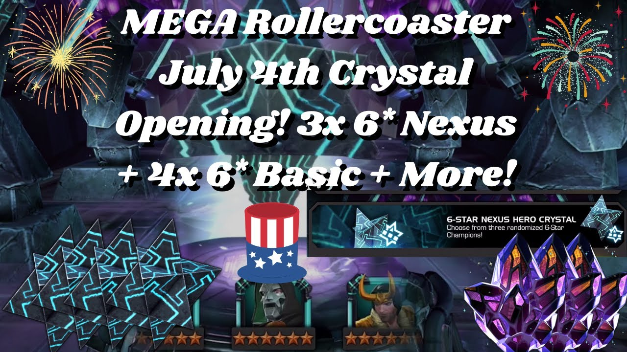 MEGA Rollercoaster July 4th Crystal Opening! 3x 6* Nexus + 4x 6* Basic + More & End Surprise?! #MCOC