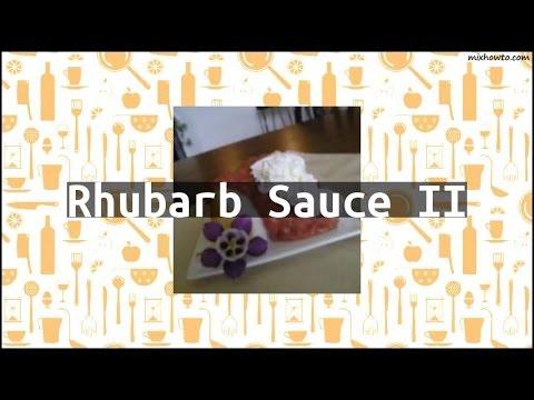 Recipe Rhubarb Sauce II