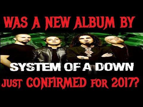 New SYSTEM OF A DOWN Album in 2017??