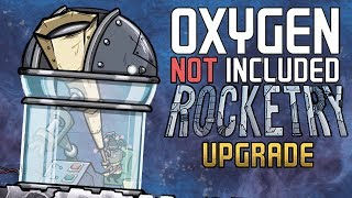 Headed for the Surface! - Oxygen Not Included Gameplay - Rocketry Upgrade