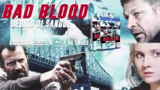 Bad Blood - Debito di Sangue - Trailer ufficiale