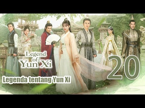 【Indo Sub】Legenda tentang Yunxi 20丨Legend of Yun Xi 20