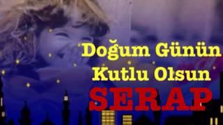 SERAP İyi ki Doğdun ) 3.VERSİYON Komik Doğum günü Mesajı ,DOĞUMGÜNÜ VİDEOSU Made in Turkey ) 🎂
