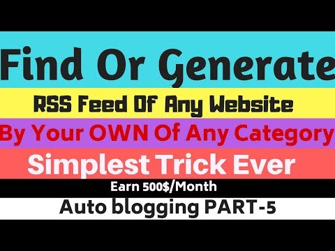 How To Find Or Generate RSS FEED Of Any Website And Category | Auto Blogging Part-6 | Techy Uday