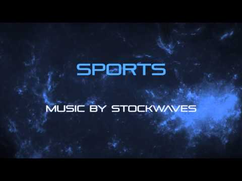 Sports - Royalty Free Music by Stockwaves
