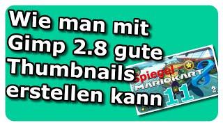 Mit Gimp 2.8 KOSTENLOS gute Thumbnails für Let's Plays erstellen [Tutorial] (Deutsch/Full-HD)