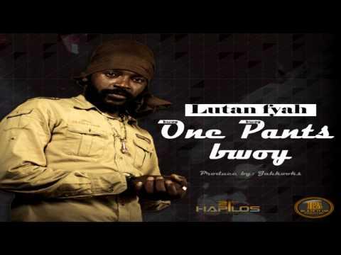 Lutan Fyah - One Pants Bwoy (Blaze It Up Production) @jahkooks1 @maticalise