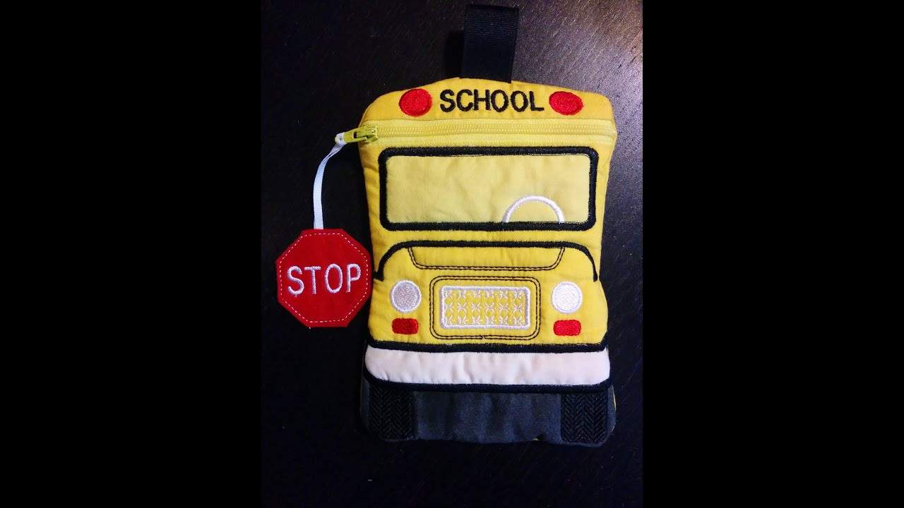 School bag embroidery - In The Hoop School Bus Zipper Bag Tutorial Ith Machine Embroidery