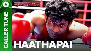 Set Haathapai as Your Caller Tune | Mukkabaaz |  Vineet  Zoya | Anurag Kashyap
