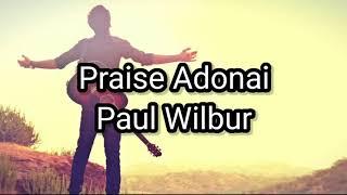 Praise Adonai - Paul Wilbur - Lyrics