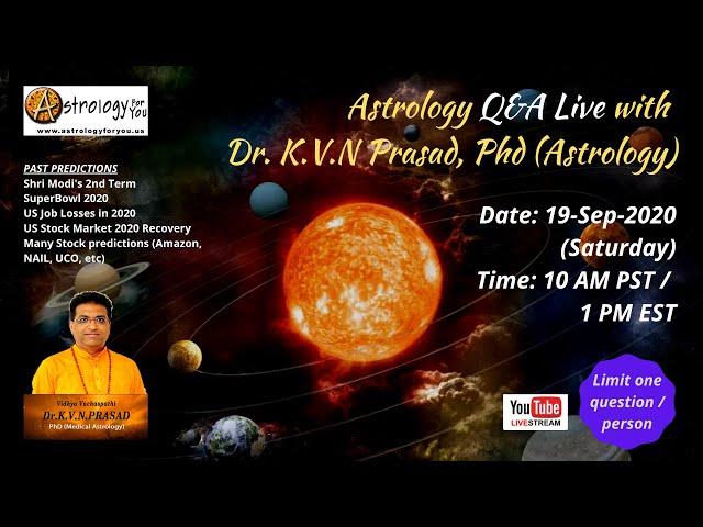 Astrology Q&A Live with  Dr. K.V.N Prasad, Phd (Astrology) on 19-Sep-20 (Sat) at 10 AM PST/1 PM EST