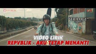 Repvblik - Aku Tetap Menanti (Official Lyric Video)