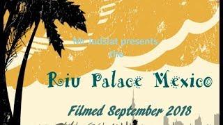 Riu Palace Mexico 2018