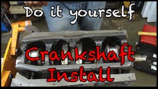 DIY: Crankshaft Installation