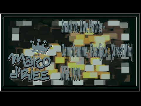 Snack vs. Uwe Hacker - Dampframme - Roadjack (Street Mix) - 1999