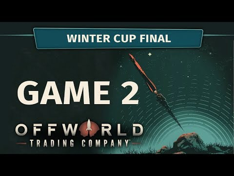Winter Cup Final Round 2: Rhahi vs Deathtacticus - Offworld Trading Company [Cast]