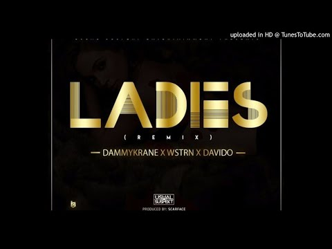 Dammy Krane x Wstrn X Davido - Ladies (Remix)