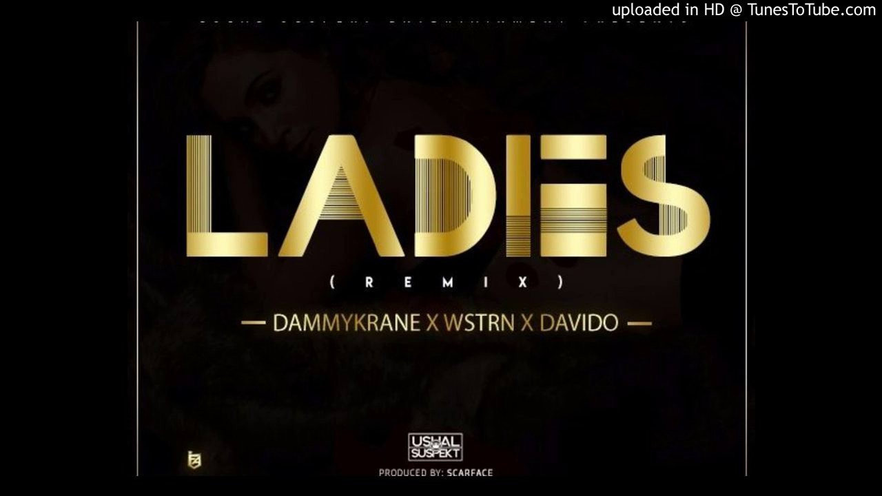 Download Dammy Krane x Wstrn X Davido - Ladies (Remix)