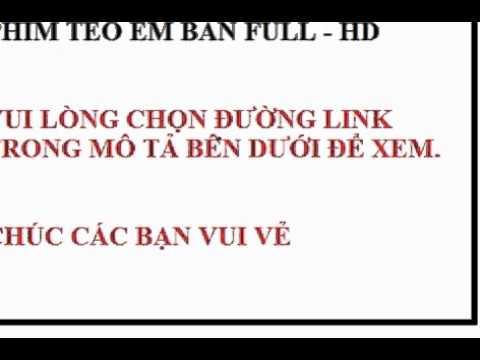 TÈO EM - BẢN FULL HD ĐẦU TIÊN MỚI NHẤT