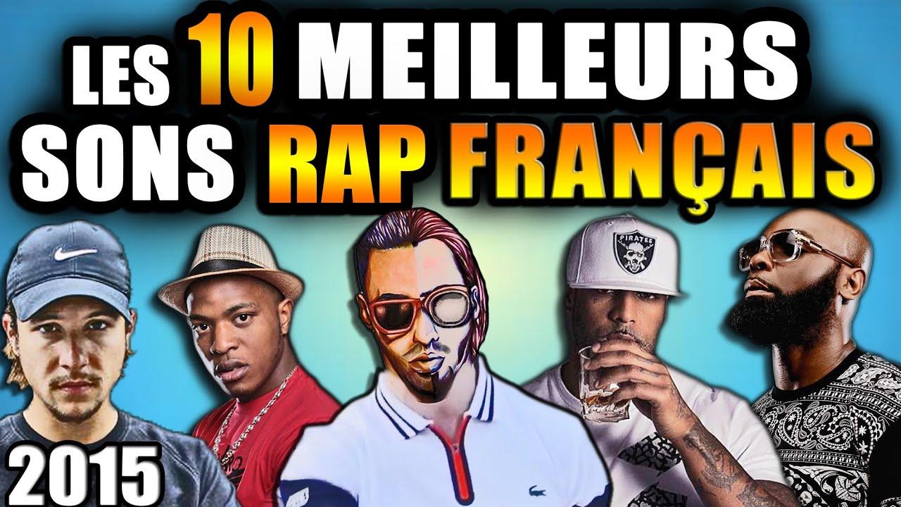 top 10 meilleurs sons rap fran ais de 2015 youtube