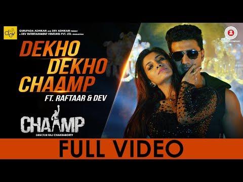 Dekho Dekho Chaamp | Chaamp |  Dev &...