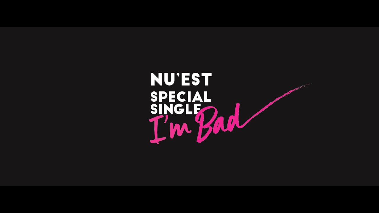 mv nu est special single i m bad mv youtube. Black Bedroom Furniture Sets. Home Design Ideas