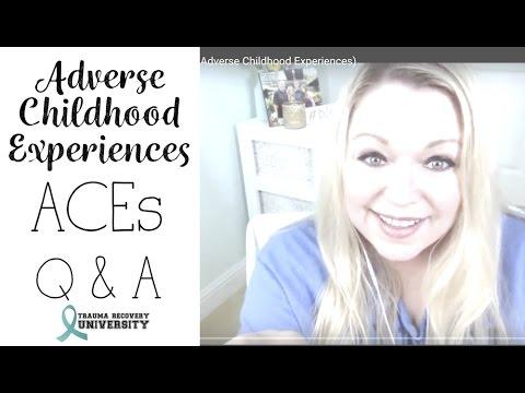 Live Q&A: ACEs (ACEs = Adverse Childhood Experiences)