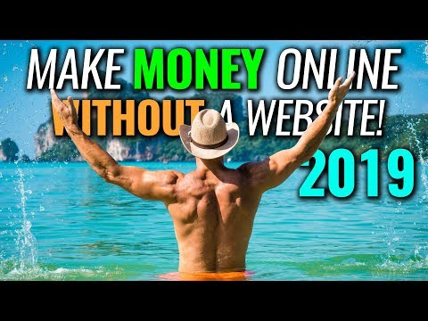 How To Make Money Online without a Website in 2019!!