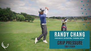 Improve Grip Pressure to Develop Golf Swing Release with PGA Teacher Randy Chang
