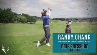 Randy Chang: Grip Pressure Tip