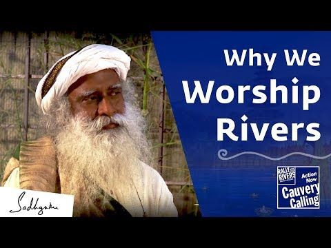 Why Rivers Are Worshiped in Indian Culture – Sadhguru